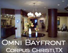 Omni Bayfront Hotel by the Corpus Christi Bay
